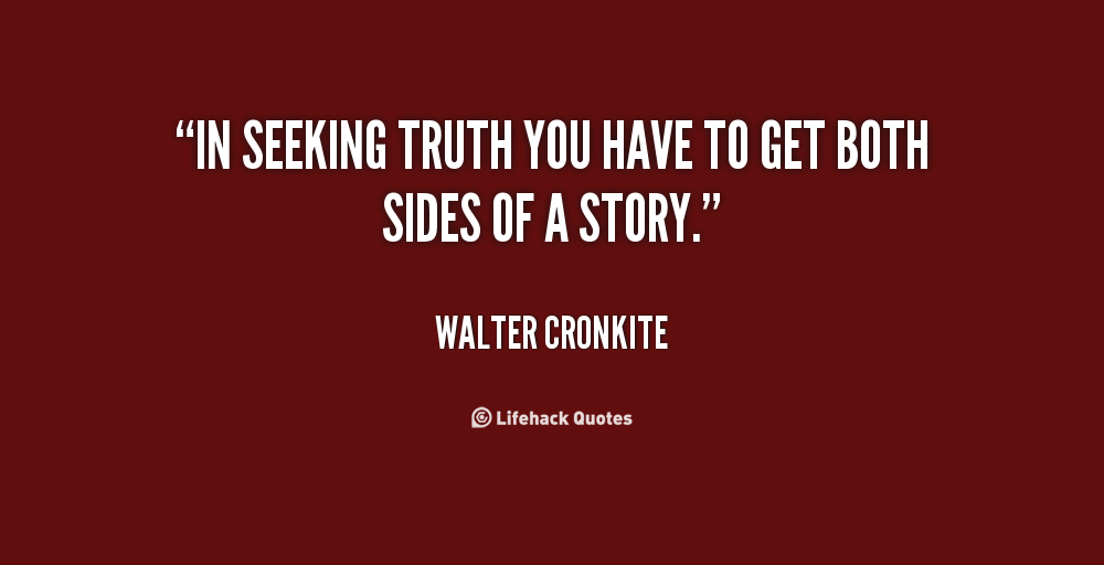 quote-walter-cronkite-in-seeking-truth-you-have-to-get-76354